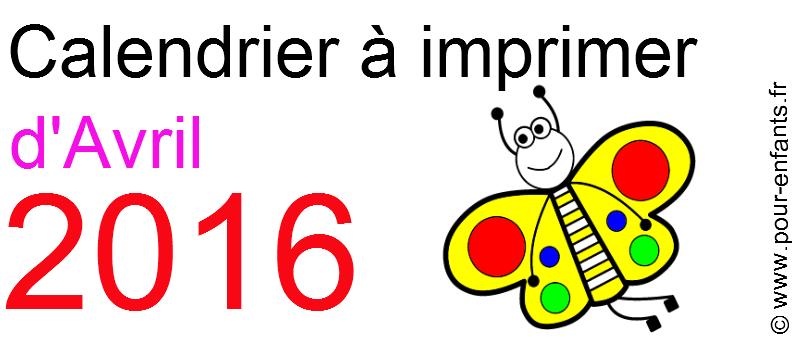 Calendriers d'Avril 2016 à imprimer gratuit calendrier pour enfants ...